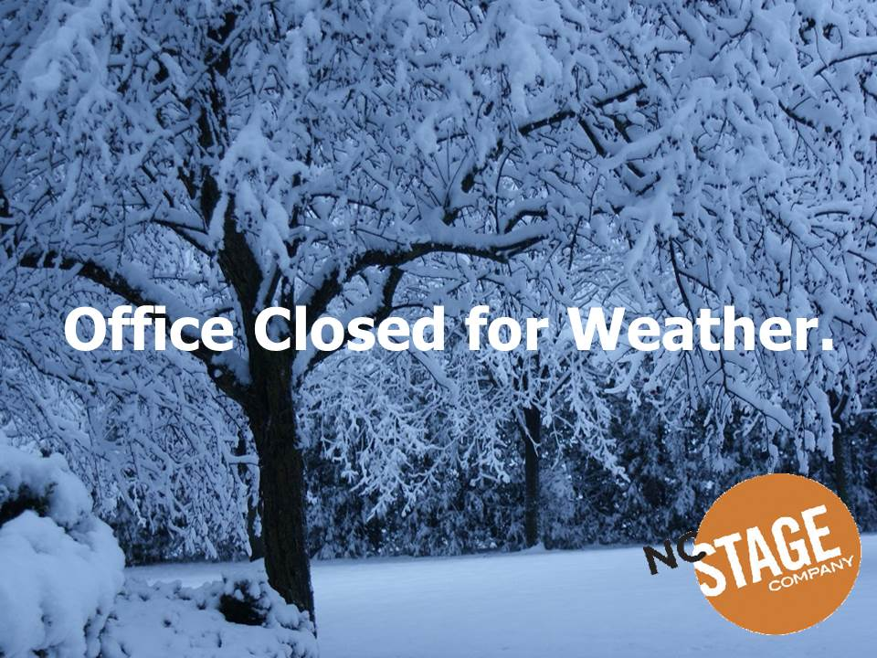 Closed for Weather - NC Stage Company