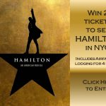 Win 2 Tickets to see HAMILTON in NYC!