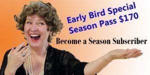 Season Subscription – Early Bird Special