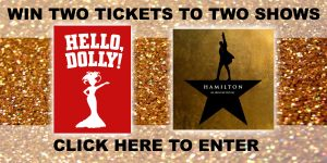 HELLO DOLLY & HAMILTON RAFFLE