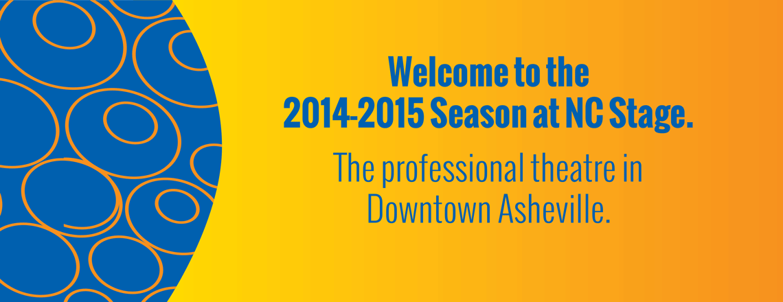 Welcome to the 2014-2015 Season at NC Stage